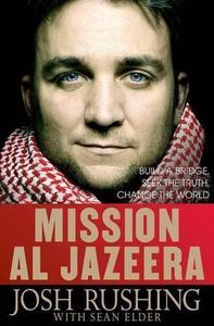 Mission Al-Jazeera: Build a Bridge, Seek the Truth, Change the World