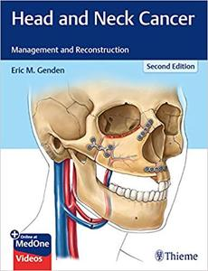 Head and Neck Cancer: Management and Reconstruction 2nd Edition