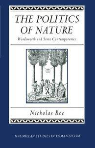 The Politics of Nature: Wordsworth and Some Contemporaries (Studies in Romanticism)
