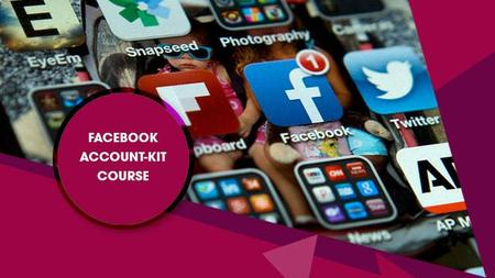 FaceBook Account-Kit Course