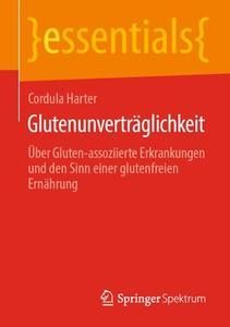 Glutenunverträglichkeit: Über Gluten-assoziierte Erkrankungen und den Sinn einer glutenfreien Ernährung