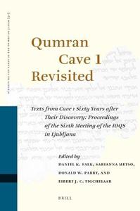 Qumran Cave 1 Revisited (Studies of the Texts of The Desert of Judah)
