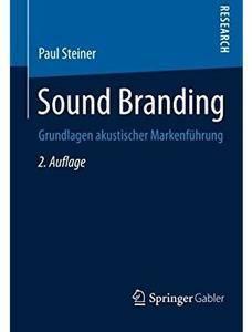 Sound Branding: Grundlagen akustischer Markenführung (Auflage: 2) [Repost]