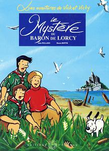 Vick et Vicky - Tome 2 - Le Mystere du Baron de Lorcy