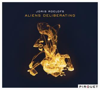 Joris Roelofs - Aliens Deliberating (2014)