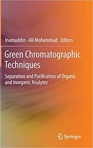 Green Chromatographic Techniques: Separation and Purification of Organic and Inorganic Analytes