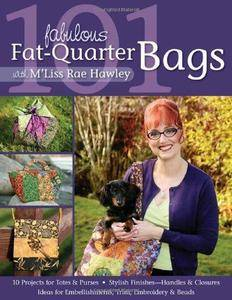101 Fabulous Fat-quarter Bags: with M'Liss Rae Hawley (Repost)