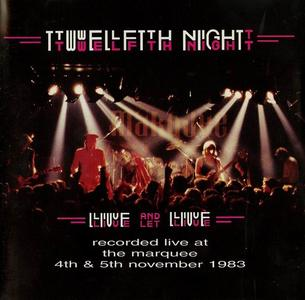 Twelfth Night - Live And Let Live (1984) [Reissue 1996]