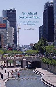The Political Economy of Korea: Transition, Transformation and Turnaround(Repost)