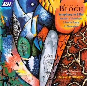 RPO, Dalia Atlas, David Towse - Bloch: Symphony in E flat; Macbeth; 2 Interludes; 3 Jewish Poems; In Memoriam (1997) [Re-Up]