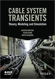 Cable System Transients: Theory, Modeling and Simulation