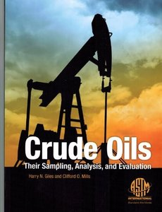 Crude Oils: Their Sampling, Analysis, and Evaluation (ASTM manual series, MNL 68)