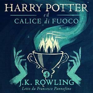 Harry Potter e il Calice di Fuoco (Harry Potter 4) [Audiobook]