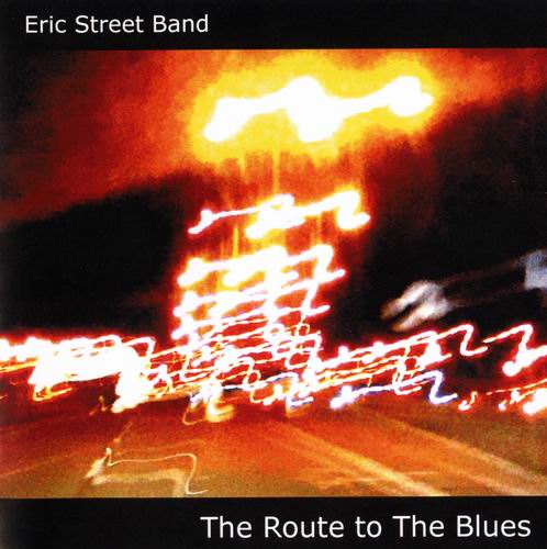 Eric Street Band - The Route to The Blues (2009)