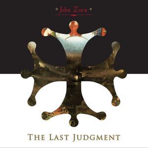 John Zorn - The Last Judgment (2014) {Tzadik TZ 8325}