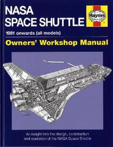 NASA Space Shuttle: 1981 onwards (all models) (Owners' Workshop Manual)