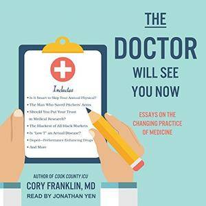 The Doctor Will See You Now: Essays on the Changing Practice of Medicine [Audiobook]