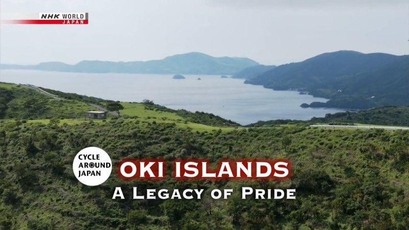NHK Cycle Around Japan - Oki Islands: A Legacy of Pride (2019)