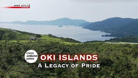NHK Cycle Around Japan - Oki Islands: A Legacy of Pride (2019)