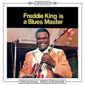 Freddie King - Freddie King Is A Blues Master (1969/2014) [Official Digital Download 24-bit/192 kHz]