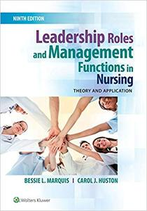 Leadership Roles and Management Functions in Nursing: Theory and Application, Ninth, North American edition
