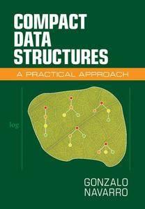 Compact Data Structures: A Practical Approach (repost)