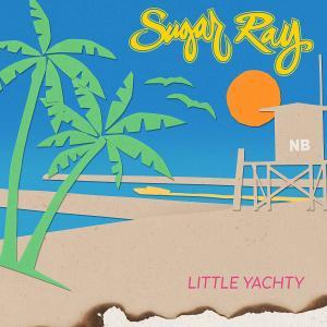 Sugar Ray - Little Yachty (2019)