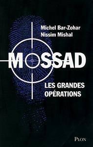 Michel Bar-Zohar - Mossad les grandes opérations