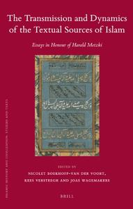 The Transmission and Dynamics of the Textual Sources of Islam