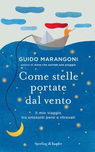 Guido Marangoni - Come stelle portate dal vento