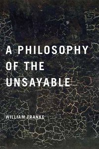 A Philosophy of the Unsayable (repost)