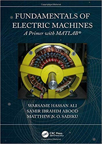 Fundamentals of Electric Machines: A Primer with MATLAB