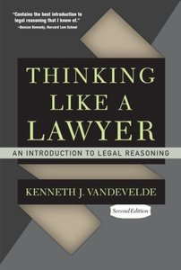 Thinking Like a Lawyer: An Introduction to Legal Reasoning, Second Edition