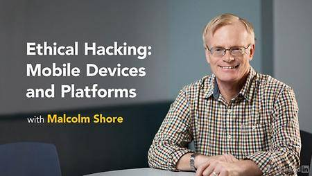 Lynda - Ethical Hacking: Mobile Devices and Platforms
