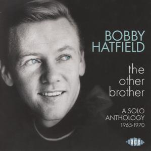 Bobby Hatfield - The Other Brother: A Solo Anthology 1965-1970 (2017)