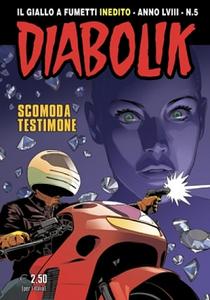 Diabolik Inedito 867 - N.05 Anno LVIII - Scomoda testimone (05/2019)