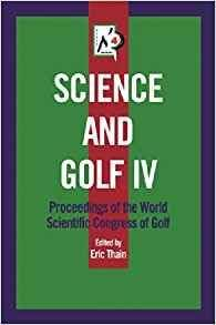 Science and Golf IV: Proceedings of the World Scientific Congress of Golf [Kindle Edition]