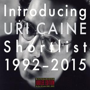 Uri Caine - Introducing Uri Caine - Shortlist 1992-2015 (2015) [Official Digital Download]