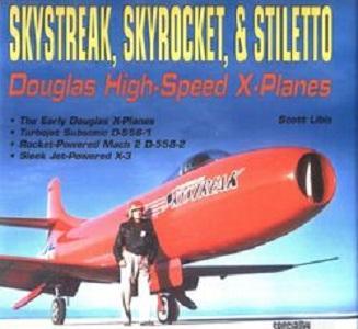 Skystreak, Skyrocket & Stiletto: Douglas High-Speed X-Planes