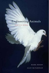 Engineering Animals: How Life Works (Repost)