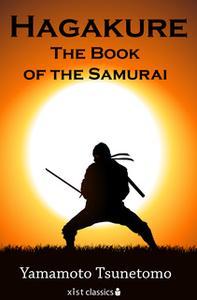 «Hagakure: The Book of the Samurai» by Yamamoto Tsunetomo