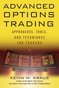 Advanced Options Trading: Approaches, Tools, and Techniques for Professionals Traders (repost)