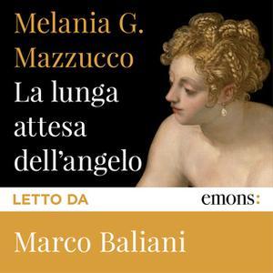 «La lunga attesa dell'angelo» by Melania G. Mazzucco