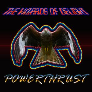 The Wizards Of Delight - Powerthrust (2019)