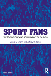 Sport Fans : The Psychology and Social Impact of Fandom, Second Edition