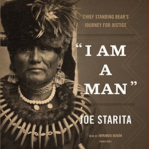 """I Am a Man"": Chief Standing Bear's Journey for Justice (Audiobook)"