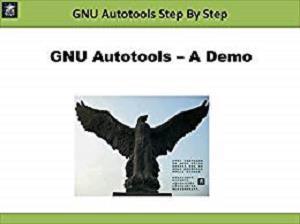 GNU Autotools Step By Step (Linux Software Development)