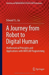 A Journey from Robot to Digital Human: Mathematical Principles and Applications with MATLAB Programming
