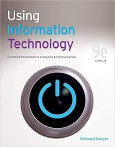 Using Information Technology 9e Complete Edition [Repost]