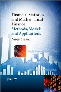 Financial Statistics and Mathematical Finance: Methods, Models and Applications (repost)